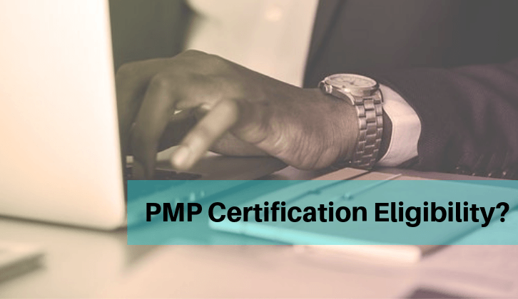 What Are The Eligibility Criteria For PMP Certification Exam?